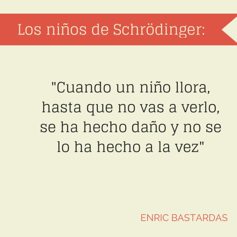 Los niños de Schrödinger
